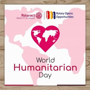 ROTARACT DISTRICT 9110 NIGERIA CELEBRATES WORLD HUMANITARIAN DAY 2020